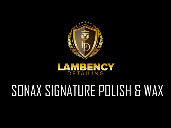 signature polish wax | Lambency Detailing