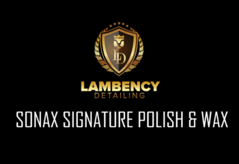 signature polish wax | Lambency Detailing
